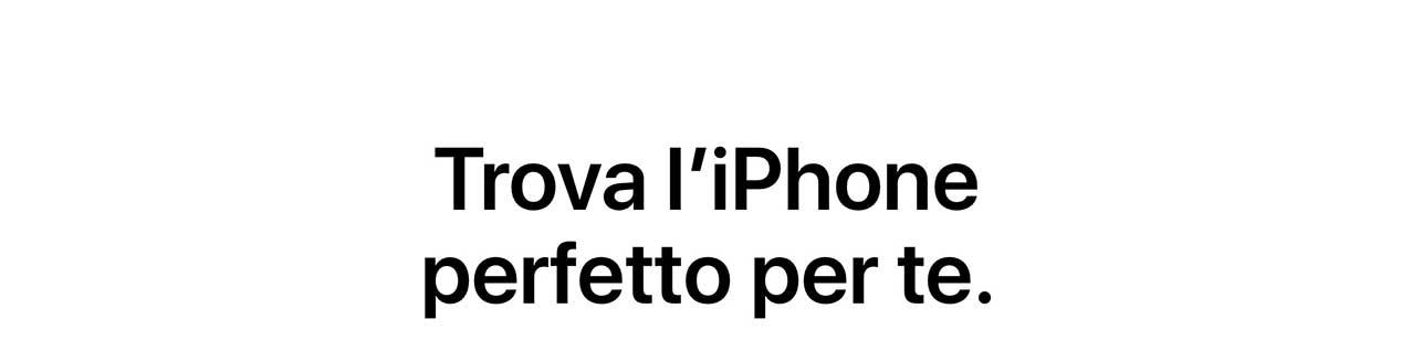 Trova l'iPhone perfetto per te